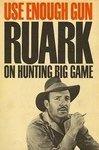 Use Enough Gun: On Big Game Hunting
