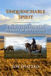 Unquenchable Spirit: Twenty-Five Years In Pursuit Of Adventure