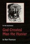 God Created Man The Hunter