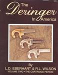 The Deringer In America Volume Two: The Cartridge Period
