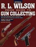 R L Wilson The Official Price Guide To Gun Collecting, 2nd Edition