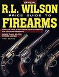 R L Wilson The Official Price Guide To Gun Collecting, 1st Edition
