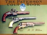 The Paterson Colt Book: Featuring The Dennis A. Levett Collection
