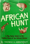 African Hunt: A Big-Game Safari In The Golden Days Of The African Hunter