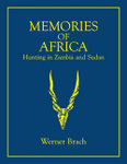 Memories Of Africa: Hunting In Zambia And Sudan