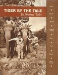 Tiger By The Tale: With Rod, Rifle And Camera, Bow And Boat Into Mexico, Hawaii And India