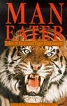 Man-Eater: Tales Of Lion And Tiger Encounters