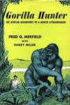 Gorilla Hunter: The African Adventures Of A Hunter Extraordinary