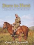 Born To Hunt: Forty Years And Six Continents