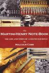 The Martini-Henry Note-Book: The Life And Times Of A Grand Old Rifle