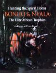 Hunting the Spiral Horns: Bongo & Nyala