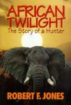 African Twilight: The Story Of A Hunter