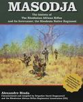 Masodja: The History Of The Rhodesian African Rifles And Its Forerunner The Rhodesia Native Regiment