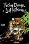 Facing Danger In The Last Wilderness