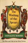 The Washing Of The Spears: The Rise And Fall Of The Great Zulu Nation