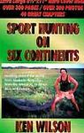 Sport Hunting On Six Continents